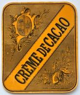Belle Etiquette Ancienne CREME De CACAO - (laquée) (11 X 9,5 Cm) / Label étiquette /A18 - Etiquettes
