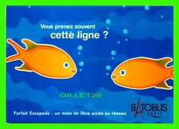 ADVERTISING - PUBLICITÉ - BATOBUS, PARIS - VOUS PRENEZ SOUVENT CETTE LIGNE - - Publicité