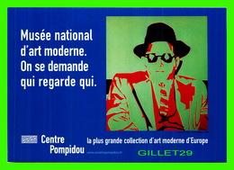ADVERTISING - PUBLICITÉ -  CENTRE GEORGES POMPIDOU, MUSÉE NATIONAL D'ART MODERNE, ON SE DEMANDE QUI REGARDE QUI - - Publicité