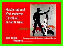 ADVERTISING - PUBLICITÉ -  CENTRE GEORGES POMPIDOU, MUSÉE NATIONAL D'ART MODERNE, C'EST LÀ OU ON FAIT LE BEAU - - Publicité