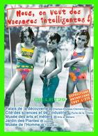 ADVERTISING - PUBLICITÉ - NOUS, ON VEUT DES VACANCES INTELLIGENTES ! EXPOSITIONS ANIMATIONS TOUT L'ÉTÉ - - Publicité