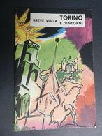 8f) TORINO E DINTORNI GUIDA DEPLIANT SENZA DATA ANNI 50? 43 PAGINE ILLUSTRATORE COMPAGNOLI BUONE CONDIZIONI  VEDI FOTO D - Dépliants Touristiques