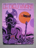 COMES - LE DIEU VIVANT (ERGUN L'ERRANT) - ROSSEL EDITION (1974) - Livres, BD, Revues