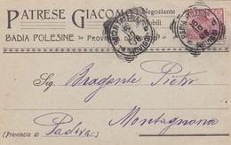 STORIA POSTALE - BADIA POLESINE ( ROVIGO) PATRESE GIACOMO - NEGOZIANTE DI MOBILI -VIAGGIATA PER MONTAGNANA (PD) - 1900-44 Vittorio Emanuele III