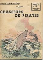 Collection Patrie 1939-1940 Chasseurs De Pirates N°157 Très Bon état - Boeken, Tijdschriften, Stripverhalen