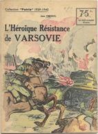 Collection Patrie 1939-1940 L'héroique Résistance De Varsovien°158 Très Bon état - Livres, BD, Revues