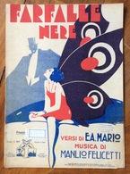 SPARTITO MUSICALE VINTAGE FARFALLE NERE Di E.A.MARIO-FELICETTI  EDITORE E.A.MARIO NAPOLI MILANO  1929 - Musica Popolare