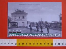 G.2 ITALIA GATTINARA VERCELLI - CARD NUOVA - 2018 MOSTRA 100 ANNI GRANDE GUERRA ALPINI ANA STAZIONE FS TRENO FERROVIA - Storia