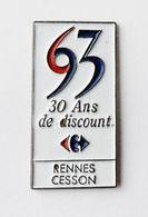 Pin's Bretagne - Carrefour  30 Ans De Discount Cesson Sévigné - BR3/5 - Pin's