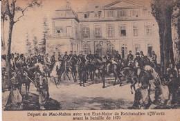 MILITARIA . Départ De MAC MAHON Avec Son Etat Major De Richshoffe, à Woerth Avant La Bataille De 1870 - Andere Kriege