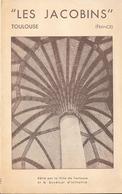 """Dépliant Trilingue -4 Volets TOULOUSE """" LES JACOBINS """" édité Par La Ville Et Le Syndicat D'Initiatives -1949- Imp PRIVAT - Dépliants Touristiques"""