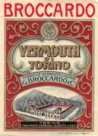 """07736 """"VERMOUTH DI TORINO - FABBRICA VERMOUTH E LIQUORI G. BROCCARDO & C.IA - QUARTO D'ASTI"""" ETICH. ORIG. - Etichette"""
