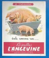 49 - ANGERS - BUVARD ILLUSTRÉ - BISCOTTES L'ANGEVINE - DICTONS - COMPARAISONS - SALECOMME UN....COCHON - Biscottes