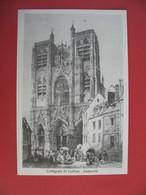 Carte Collégiale St Vulfran - Abbeville En Picardie - Monuments