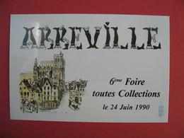 Carte - Abbeville En Picardie - 6 ème Foire Toutes Collections 1990 - Expositions