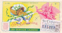 BL 06 / BILLET  LOTERIE NATIONALE  LES GUEULES CASSEES  STE CATHERINE  1973 - Billets De Loterie