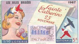 BL 07 / BILLET  LOTERIE NATIONALE  LES AILES BRISEES STE CATHERINE  1967 - Billets De Loterie