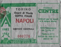 BIGLIETTO TORINO NAPOLI COPPA ITALIA 1982-83 QUARTI DI FINALE - Calcio