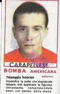 Figurina Bomba Americana Anni 50 Riccardo Carapellese-Calciatore Torino - Sport