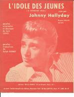 """Partition 1962  -   """"L'IDOLE DES JEUNES """" JOHNNY HALLYDAY Ed.MILLS FRANCE -Disque De La Chanson En Vente DELRIEU à NICE - Partitions Musicales Anciennes"""