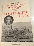 Envoi- Marcel Laurent- Jean Soanen- La Vie Religieuse à Riom - La Chaise Dieu - édition Originale N° 33 -  1982 - - Livres Dédicacés