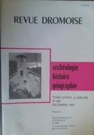 REVUE DRÔMOISE N°462 (12/1991) GLANDAGE- DE MONTROND- ENFANTS ASSISTANCE PUBLIQUE- VALENCE-ALIXAN- LÉONCEL - Geschiedenis