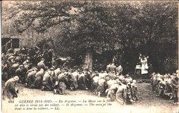 Guerre 1914-15. La Messe Sur Le Front Est Dite Et Servie Par Les Soldats. En Argonne. Par Augustine Aumont. 20/04/1915. - Guerre 1914-18