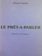 Envoi - Marcel Laurent - Le Prêt à Parler  - Essai Et Lexiques - Dédicace- 1978 - - Livres Dédicacés