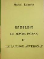 Envoi - Marcel Laurent - Rabelais - Le Monde Paysan Et Le Langage Auvergnat - Dédicace- 1971 - - Livres Dédicacés