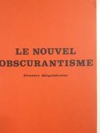 Envoi - Marcel Laurent - Le Nouvel Obscurantisme - Dossier Réquisitoire - Dédicace- 1977 - - Livres Dédicacés