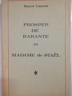 Envoi - Marcel Laurent - Prosper De Barante Et Madame De Staêl - Dédicace- 1972 - - Livres Dédicacés