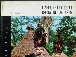 AFRIQUE DE L ' OUEST BERCEAU DE L' ART NÈGRE VIEUX LIVRE DE 1963 ARTS AFRIQUE NOIRE QLQS PAGES CONGO COLONIE  BELGIQUE - Arte Africana