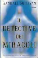 RANDALL SULLIVAN - Il Detective Dei Miracoli. - Religione