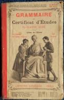 Claude Augé - Grammaire Du Certificat D'Études - Livre De L'Élève - Librairie Larousse . - 6-12 Jahre