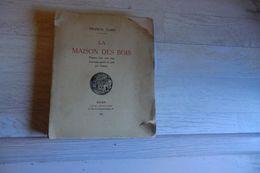 La Maison Des Bois Par Francis Yard Poète Normand Né à Boissay - - Poésie