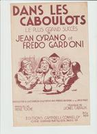 (GEO1) DANS LES CABOULOTS , FREDO GARDONI , Musique LIONEL CAZAUX , Paroles RENE TOCHE - Partitions Musicales Anciennes