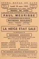 Programma Programme - Opera Royal De Gand - Gent 1952 - Paul Meurisse - La Neige était Sale - Programmes