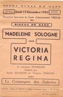 Programma Programme - Opera Royal De Gand - Gent 1953 - Madeleine Sologne - Victoria Regina - Programmes