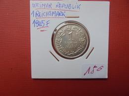 "REP.WEIMAR 1 MARK 1925 ""F"" ARGENT BELLE QUALITE ! - [ 3] 1918-1933 : Republique De Weimar"