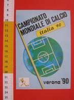 CA.16 ITALIA CARD - 1990 VERONA CAMPIONATO MONDIALE DI CALCIO ITALIA '90 STADIO CAMPO DA GIOCO BOZZETTO AINARDI - Football