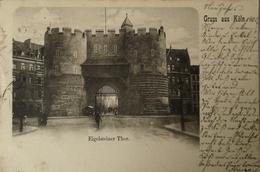 Koln / Gruss Aus // Eigelsteiner Thor 1902 - Koeln