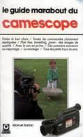LE GUIDE MARABOUT DU CAMESCOPE - MARABOUT GUIDE - N°GM109 - 1989 - Audio-video