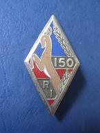 INSIGNE 150° REGIMENT INFANTERIE / 150° RI / FABRICATION DRAGO - Armée De Terre