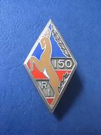 INSIGNE 150° REGIMENT INFANTERIE / 150° RI / FABRICATION FRAISSE - Armée De Terre