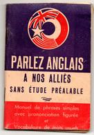 Parlez Anglais à Nos Alliés Sans études Préalables. - Livres, Revues & Catalogues