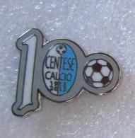 100° ANN. SSD CENTESE CALCIO - Distintivo Spilla - Calcio