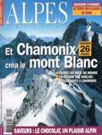 Alpes Magazine  -  N°85  - Et Chamonix Crea Le Mont Blanc Le Chocolat Un Plaisir Alpin - - Géographie