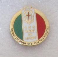 100 Anni Di Sport UNIONE SPORTIVA PRO VERCELLI - Distintivo Spilla - Calcio