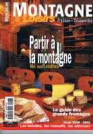 Montagne Et Loisirs N°6   Hiver 2000-2001 Partir A La Montagne Le Guide Des Grands Fromages - Géographie