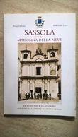 Sassola E La Sua Madonna Della Neve - Primo Di Vitto - Don Carlo Cerri - Borgosesia - Valsesia - Storia, Biografie, Filosofia